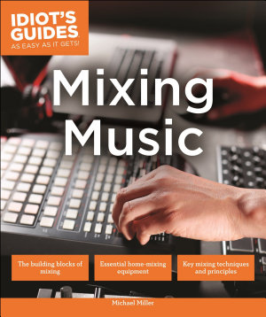 Idiot s Guides  Mixing Music PDF