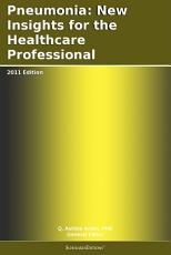 Pneumonia  New Insights for the Healthcare Professional  2011 Edition PDF