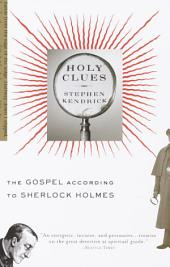 Holy Clues: The Gospel According to Sherlock Holmes