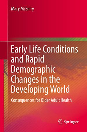Early Life Conditions and Rapid Demographic Changes in the Developing World PDF