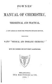 Fownes' Manual of Chemistry, Theoretical and Practical