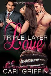Triple Layer Love: MMF Menage Romance