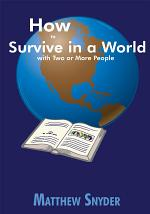 How to Survive in a World with Two Or More People
