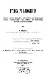 Etudes philologiques sur la langue française, ses origines, ses principales formes grammaticales