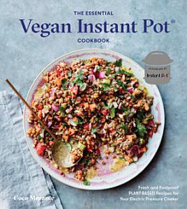 The Essential Vegan Instant Pot Cookbook PDF