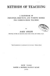 Methods of Teaching: A Handbook of Principles, Directions, and Working Models for Common-school Teachers