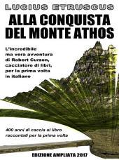 Alla conquista del Monte Athos (Edizione ampliata 2017)