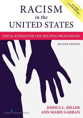 Racism in the United States, Second Edition: Implications for the Helping Professions, Edition 2