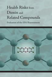 Health Risks from Dioxin and Related Compounds: Evaluation of the EPA Reassessment