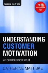 Understanding Customer Motivation