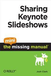 Sharing Keynote Slideshows: The Mini Missing Manual