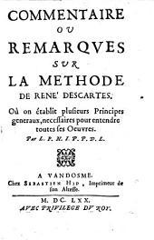 Commentaire ou remarques sur la methode de Rene Descartes (etc.)