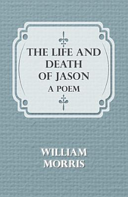 The Life and Death of Jason  A Poem PDF