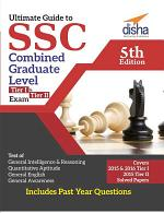 Ultimate Guide to SSC Combined Graduate Level - CGL (Tier I & Tier II) Exam 5th Edition