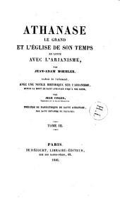 Athanase le Grand et l'Église de son temps en lutte avec l'arianisme: Volume3