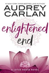 Enlightened End: Lotus House Book 7