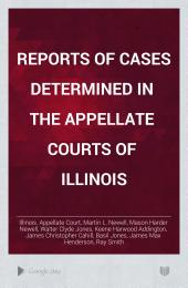 Reports of Cases Determined in the Appellate Courts of Illinois: Volume 119