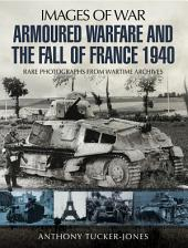 Armoured Warfare and the Fall of France: Rare Photographs from Wartime Archives