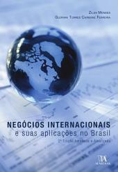 Negócios internacionais e suas aplicações no Brasil - 2o Edição