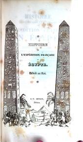 Histoire scientifique et militaire de l'expédition française en Égypte: Histoire moderne de l'Egypte (1801-1834), par A. de Vaulabelle