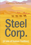 Steel Corp   A Tale of Human Frailties  PDF