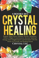 Crystal Healing  5 in 1 Bundle  Expand Mind Power  Enhance Psychic Awareness  Achieve Higher Consciousness  Increase Spiritual Energy  PDF