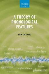 A Theory of Phonological Features