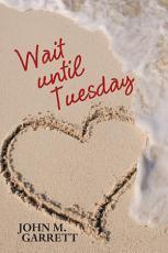 Wait Until Tuesday