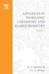 Advances in Inorganic Chemistry and Radiochemistry: Volume 1