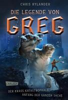 Die Legende von Greg 1  Der krass katastrophale Anfang der ganzen Sache PDF
