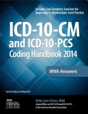 ICD 10 CM and ICD 10 PCS Coding Handbook  2014 Ed    with Answers