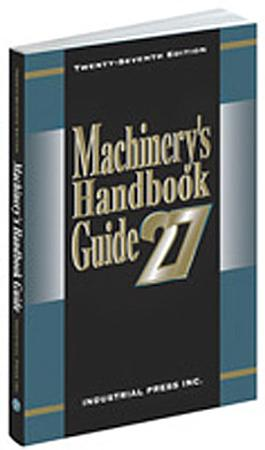 Guide to the Use of Tables and Formulas in Machinery s Handbook  27th Edition PDF