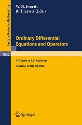 Ordinary Differential Equations and Operators: A Tribute to F.V. Atkinson. Proceedings of a Symposium held at Dundee, Scotland, March - July 1982