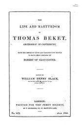 The Life and Martyrdom of Thomas Beket, Archbishop of Canterbury, from the Series of Lives and Legends