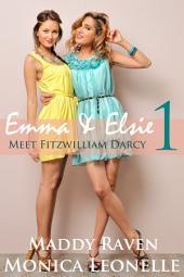 Emma + Elsie Meet Fitzwilliam Darcy (Emma + Elsie #1)