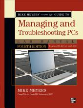Mike Meyers' CompTIA A+ Guide to Managing and Troubleshooting PCs Lab Manual, Fourth Edition (Exams 220-801 & 220-802): Edition 4