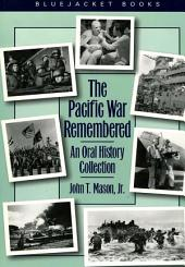 Pacific War Remembered: An Oral History Collection