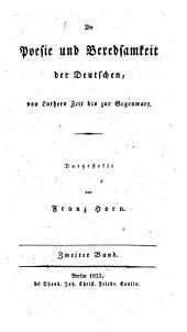 Die Poesie und Beredsamkeit der Deutschen, von Luthers Zeit bis zur Gegenwart: Band 2