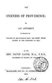 The oneness of providence: or, An attempt to exhibit an outline of the evidence that the most High ruleth in the kingdoms of men
