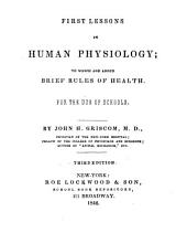 First Lessons in Human Physiology: To which are Added Brief Rules of Health. For the Use of Schools