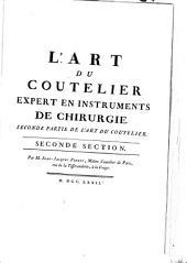 Descriptions des arts et métiers, faites ou approuvée par Messieurs de l'Académie royale des sciences: L'art du coutelier expert en instruments de chirurgie [...]