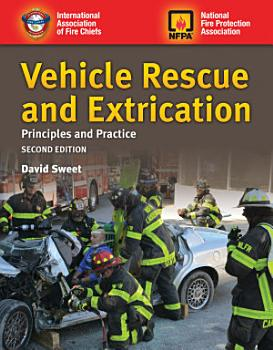 Vehicle Rescue and Extrication  Principles and Practice PDF