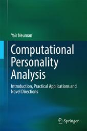 Computational Personality Analysis: Introduction, Practical Applications and Novel Directions