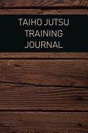 Taiho Jutsu Training Journal PDF