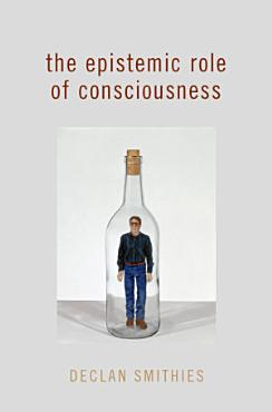 The Epistemic Role of Consciousness PDF