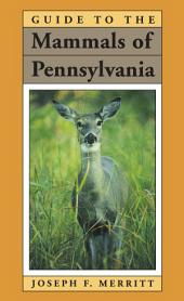 Guide to the Mammals of Pennsylvan