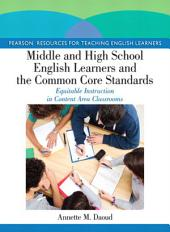 Middle and High School English Learners and the Common Core Standards: Equitable Instruction in Content Area Classrooms