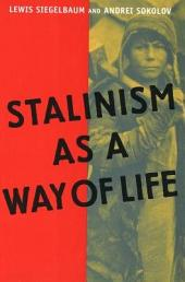 Stalinism As a Way of Life: A Narrative in Documents
