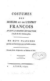Costumes des moeurs et de l'esprit françois avant la grande Révolution à la fin du dix-huitième siècle, en XCVI planches gravées en carricature
