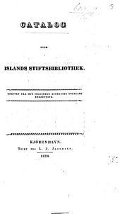 Registr yfir Íslands Stiftisbókasafn ... Catalog over Islands Stiftsbibliothek, etc